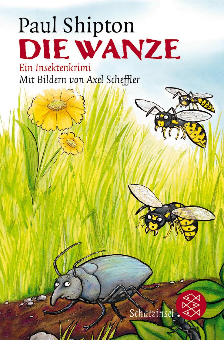 Die Wanze: Ein Insektenkrimi - Paul Shipton