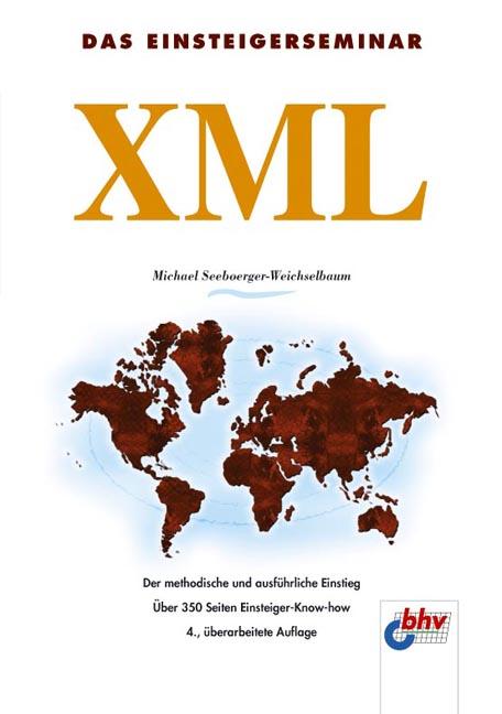 Das Einsteigerseminar XML: Der methodische und ...