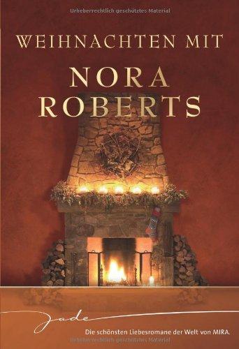 Weihnachten mit Nora Roberts: Nie mehr allein / Zauber einer Winternacht / Wünsche werden wahr / Das schönste Geschenk - Nora Roberts