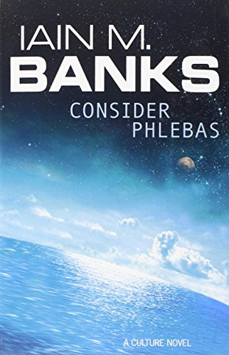 Consider Phlebas. (The Culture) - Iain M. Banks