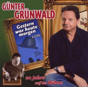 Günter Grünwald - Gestern War Heute Morgen