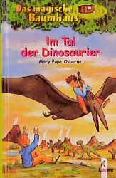Das magische Baumhaus - Band 1: Im Tal der Dinosaurier - Mary Pope Osborne