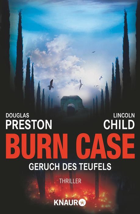 Burn Case: Geruch des Teufels - Douglas Preston