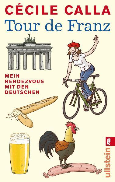 Tour de Franz: Mein Rendezvous mit den Deutschen - Cécile Calla