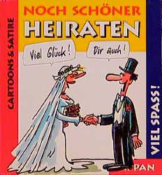 Noch schöner heiraten. Viel Spass - Hans Borghorst