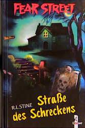 Fear Street: Straße des Schreckens - R. L. Stine [Sonderband; zwei Romane in einem Band]