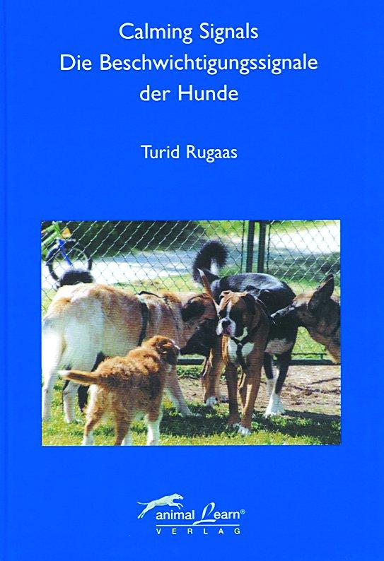 Calming Signals - Die Beschwichtigungssignale der Hunde - Turid Rugaas