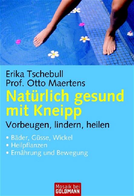 Das große Kneipp-Gesundheitsbuch - Erika Tschebull