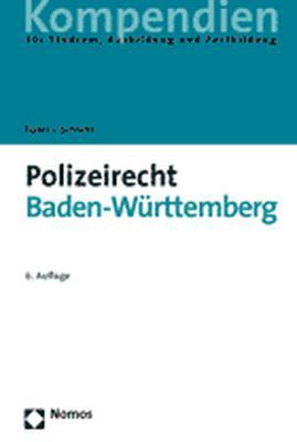 Polizeirecht Baden-Württemberg: Kompendien, für...