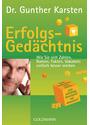 Erfolgs-Gedächtnis: Wie Sie sich Zahlen, Namen, Fakten, Vokabeln einfach besser merken - Dr. Gunther Karsten