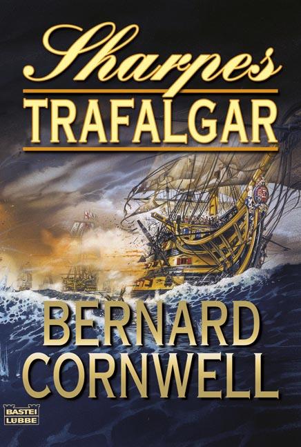 Sharpes Trafalgar: Richard Sharpe und die Schlacht von Trafalgar, 21. Oktober 1805 - Bernard Cornwell