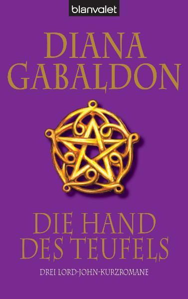 Die Lord-John-Kurzromane - Die Hand des Teufels - Diana Gabaldon [3 Romane in einem Band]