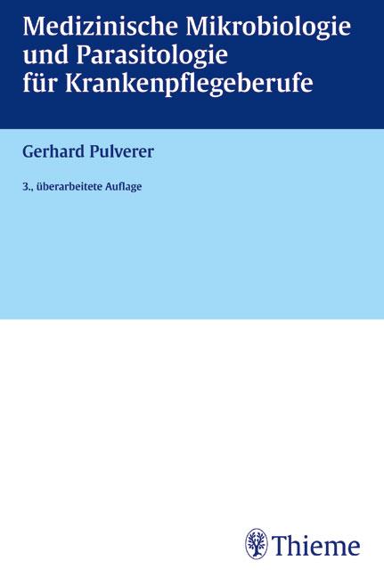 Medizinische Mikrobiologie und Parasitologie für Krankenpflegeberufe - Gerhard Pulverer