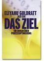 Das Ziel - Ein Roman über Prozessoptimierung - Eliyahu M. Goldratt