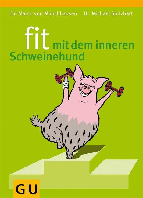 Fit mit dem inneren Schweinehund - Marco von Mü...