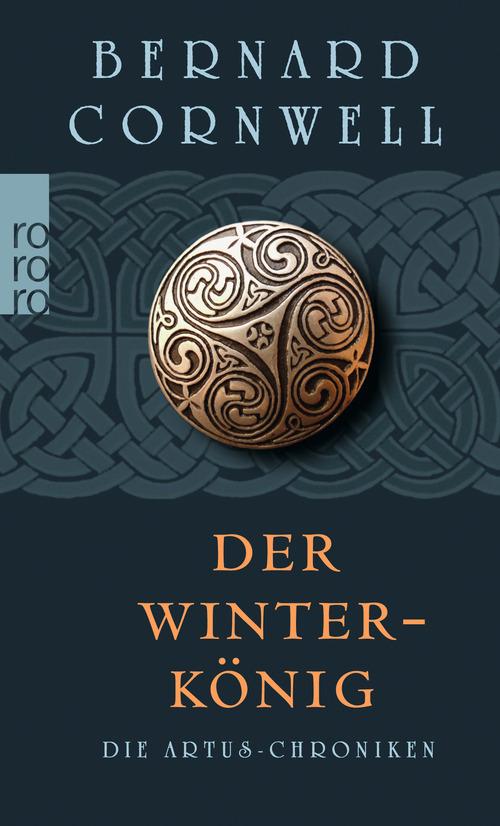Die Artus-Chroniken 01. Der Winterkönig - Bernard Cornwell