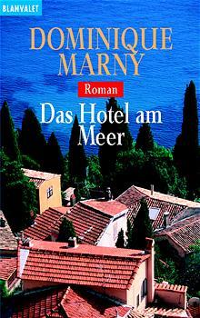 Das Hotel am Meer. - Dominique Marny