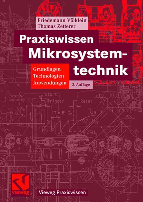 Praxiswissen Mikrosystemtechnik - Friedemann Völklein