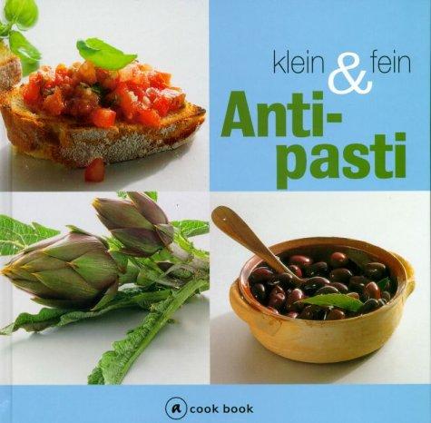 Antipasti klein und fein. a cook book