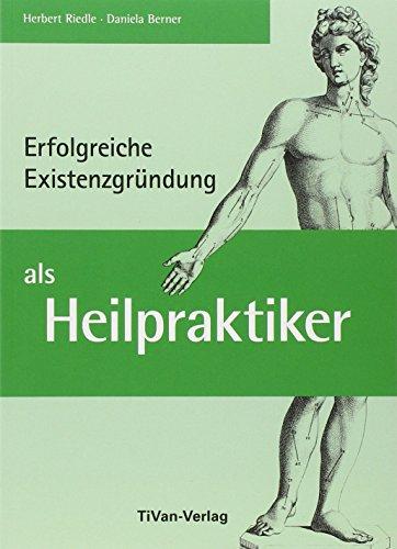 Erfolgreiche Existenzgründung als Heilpraktiker...