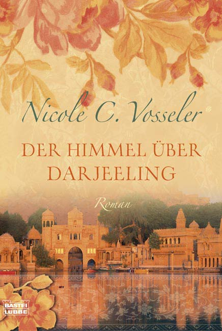 Der Himmel über Darjeeling - Nicole C. Vosseler