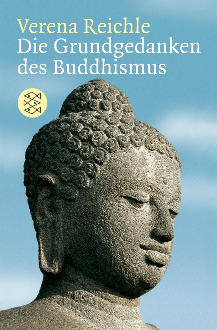 Die Grundgedanken des Buddhismus - Verena Reichle