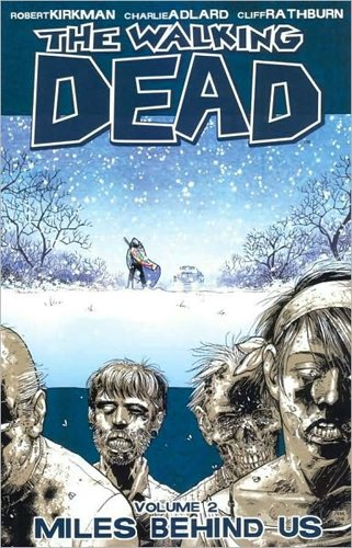 The Walking Dead: Volume 2 - Miles Behind Us - Robert Kirkman