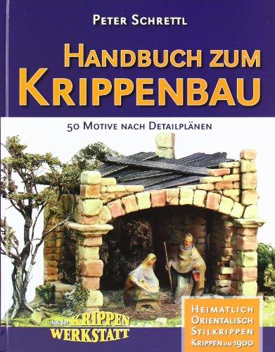 Handbuch zum Krippenbau: 50 Motive nach Detailp...