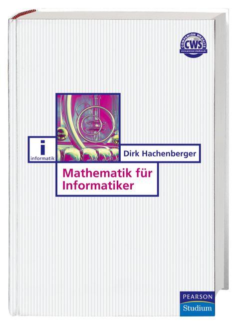 Mathematik für Informatiker. - Dirk Hachenberger