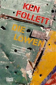 Die Löwen - Eine mitreißende Liebesgeschichte in einem brillanten Politthriller - Ken Follett