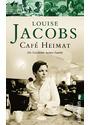 Café Heimat: Die Geschichte meiner Familie - Louise Jacobs