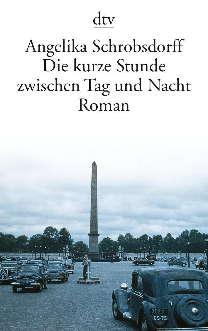 Die kurze Stunde zwischen Tag und Nacht - Angelika Schrobsdorff