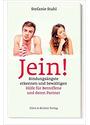 Jein!: Bindungsängste erkennen und bewältigen. Hilfe für Betroffene und deren Partner - Stefanie Stahl