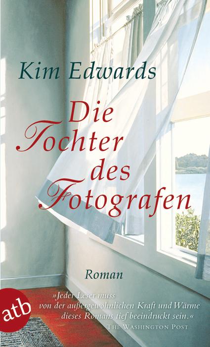 Die Tochter des Fotografen - Kim Edwards