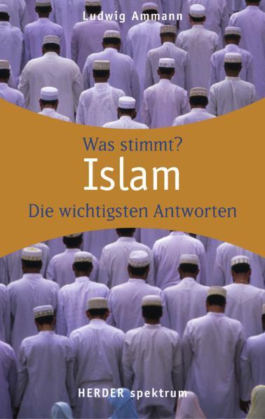 Islam: Wissen was stimmt - Ludwig Ammann