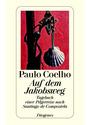 Auf dem Jakobsweg: Tagebuch einer Pilgerreise nach Santiago de Compostela - Paulo Coelho