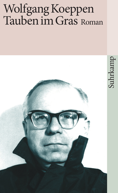 Tauben im Gras - Wolfgang Koeppen [Taschenbuch]