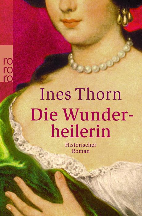 Die Wunderheilerin - Ines Thorn [Taschenbuch]