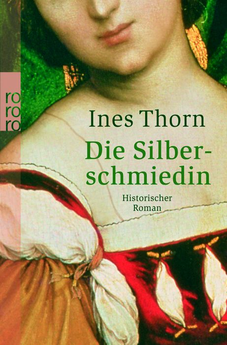 Die Silberschmiedin - Ines Thorn