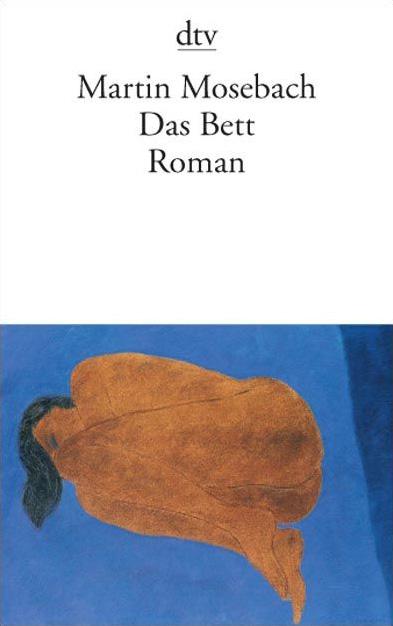 Das Bett - Martin Mosebach