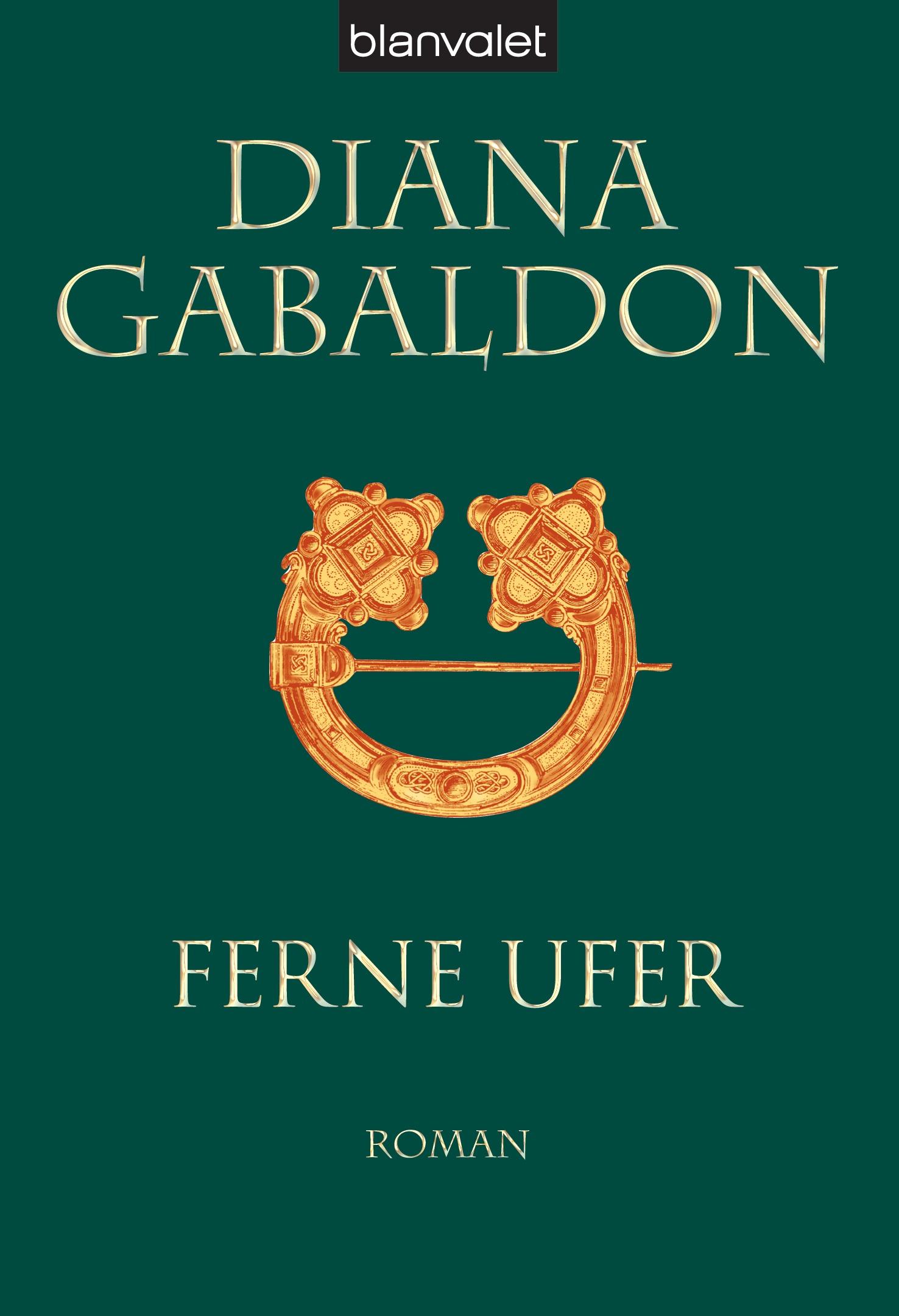 Die Highland-Saga - Band 3: Ferne Ufer - Diana Gabaldon