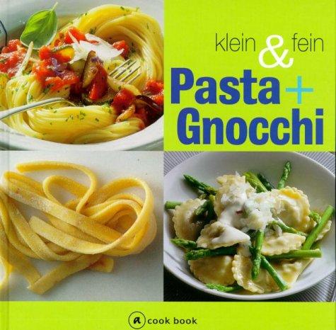 Pasta und Gnocchi klein und fein. Cook-book