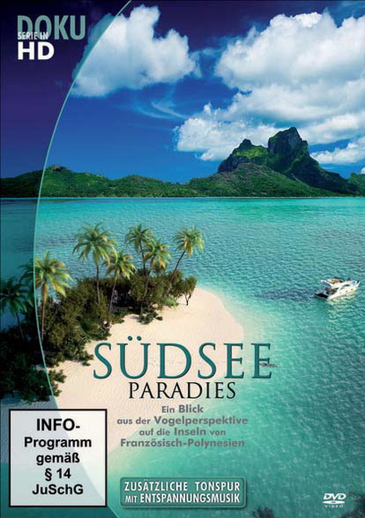 Südsee Paradies - Die Inseln von Französisch-Po...