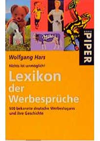 Lexikon Der Werbesprüche. 500 Bekannte Deutsche Werbeslogans Und Ihre  Geschichte.   Wolfgang Hars