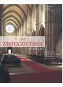 Die Zisterzienser in Europa: Reise zu den schönsten Stätten mittelalterlicher Klosterkultur - Franz-Karl von Linden