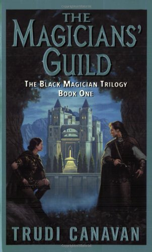 The Magicians´ Guild: The Black Magician Trilogy Book 1 - Trudi Canavan