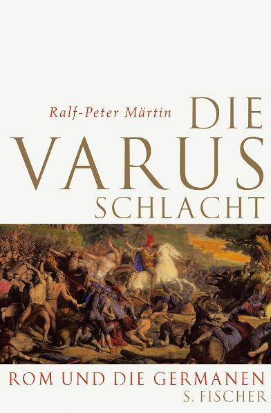 Die Varusschlacht: Rom und die Germanen - Ralf-...