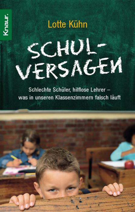 Schulversagen: Schlechte Schüler, hilflose Lehr...