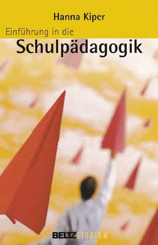 Einführung in die Schulpädagogik - Hanna Kiper