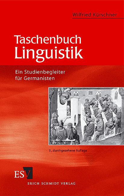 Taschenbuch Linguistik - Ein Studienbegleiter für Germanisten - Wilfried Kürschner [3. durchgesehene Auflage]